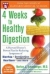 4 Weeks to Healthy Digestion: A Harvard Doctor's Proven Plan for Reducing Symptoms of Diarrhea,Constipation, Heartburn, and More Norton Greenberger, Roanne Weisman 9780071547956