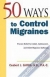 50 Ways to Control Migraines Ceabert J. Griffith 9780658021572