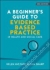 A Beginner's Guide to Evidence-Based Practice in Health and Social Care Helen Aveyard, Pam Sharp 9780335227082