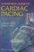 A Practical Guide to Cardiac Pacing H. Weston Moses, James C. Mullin 9780781788816