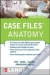 Case Files Anatomy, Second Edition ISE Eugene C. Toy, Lawrence M. Ross, Leonard J. Cleary, Cristo Papasakelariou 9780071278195
