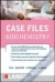 Case Files Biochemistry 3/E Eugene C. Toy, William E Seifert Jr., Henry W. Strobel, Konrad P. Harms 9780071794886