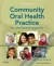Community Oral Health Practice for the Dental Hygienist Kathy Voigt Geurink 9781437713510