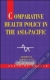 Comparative Health Policy in the Asia Pacific Robin Gauld 9780335214334