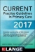 CURRENT Practice Guidelines in Primary Care 2017 (Int'l Ed) Joseph S. Esherick, Evan D. Slater, Michelle B. Azimov 9781259921605
