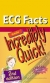 ECG Facts Made Incredibly Quick!  Lippincott 9781605474762