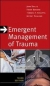 Emergent Management of Trauma, Third Edition John Bailitz, Faran Bokhari, Thomas A. Scaletta, Jeffrey J. Schaider 9780071624343