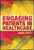 Engaging Patients in Healthcare Angela Coulter 9780335242719