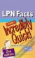 LPN Facts Made Incredibly Quick!  Lippincott 9781605474717