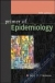 Primer of Epidemiology, Fifth Edition Gary D. Friedman 9780071402583