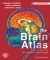 The Brain Atlas. A Visual Guide to the Human Central Nervous System, 4rd Edition Thomas A. Woolsey, Joseph Hanaway, Mokhtar H. Gado 9781118438770
